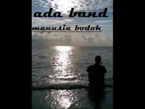 ADA BAND MANUSIA BODOH LIRIK