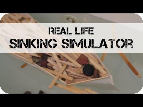 (Real Life) Sinking Simulator!