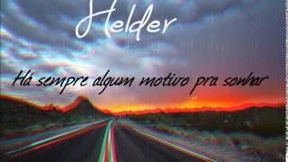 Helder - Há sempre algum motivo pra sonhar :