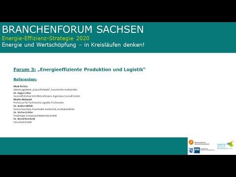 Branchenforum Sachsen: Forum 3: Energieeffiziente Produktion Und Logistik