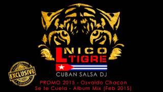 Osvaldo Chacon - Se te Cuela - ALBUM MIX [Promo 2015]