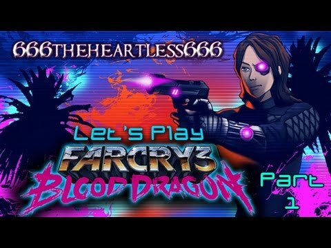 Let's Play Far Cry 3: Blood Dragon - Part 1 - Learning to Eff