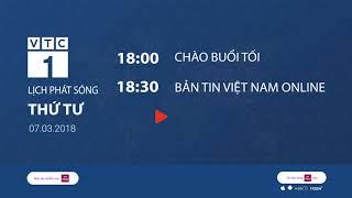 Lịch phát sóng kênh VTC1 ngày 7/3/2018 | VTC1