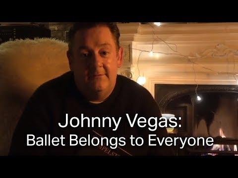 Johnny Vegas: Ballet Belongs to Everyone