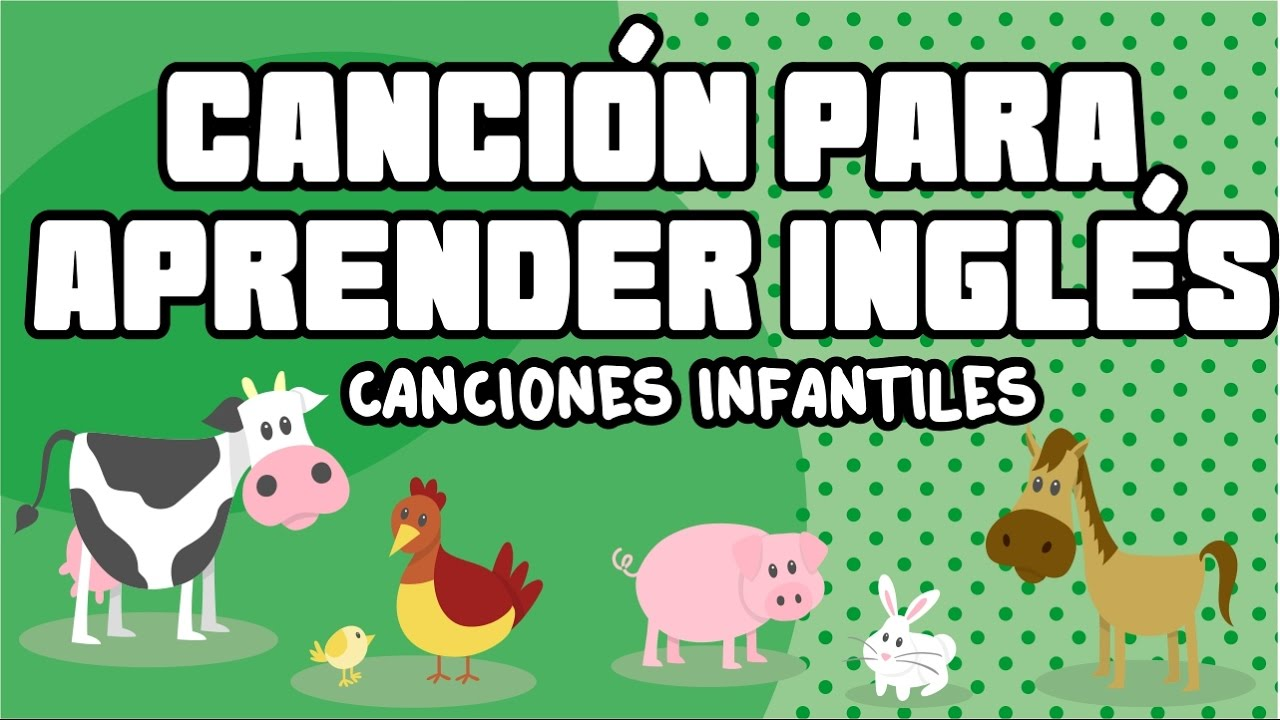 Cancion Para Aprender Ingles Los Animales Canciones Infantiles Youtube