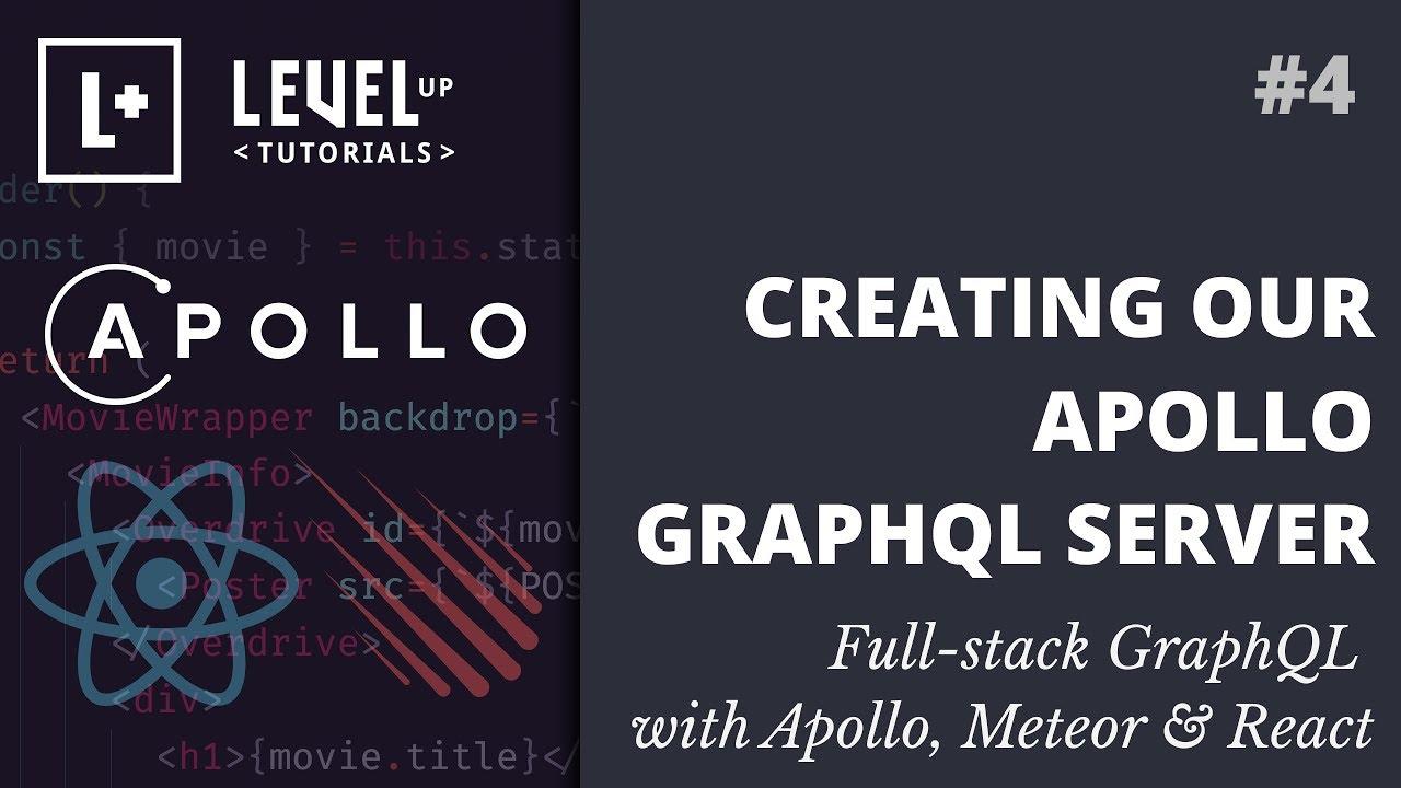 #4 Creating Our Apollo GraphQL Server - Full-stack GraphQL with Apollo,  Meteor & React