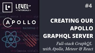 #4 Creating Our Apollo GraphQL Server - Full-stack GraphQL with Apollo, Meteor & React