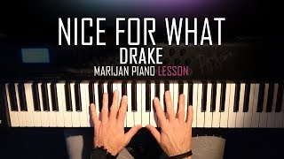 Video How To Play: Drake - Nice For What   Piano Tutorial Lesson + Sheets download MP3, 3GP, MP4, WEBM, AVI, FLV Juni 2018
