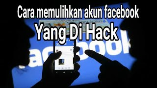 Cara Memulihkan Akun facebook Kena HACK (lupa sandi) | Cara Mengembalikan Akun FB yang Dibajak 2020