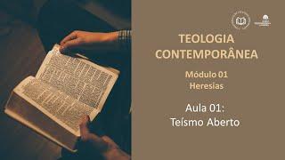CBTR - Teologia Contemporânea (Mod. 3 - Aula 1)
