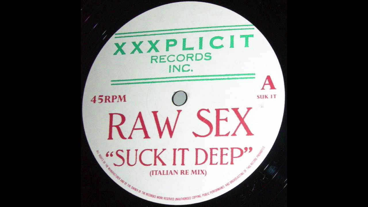 Raw sex suck it deep