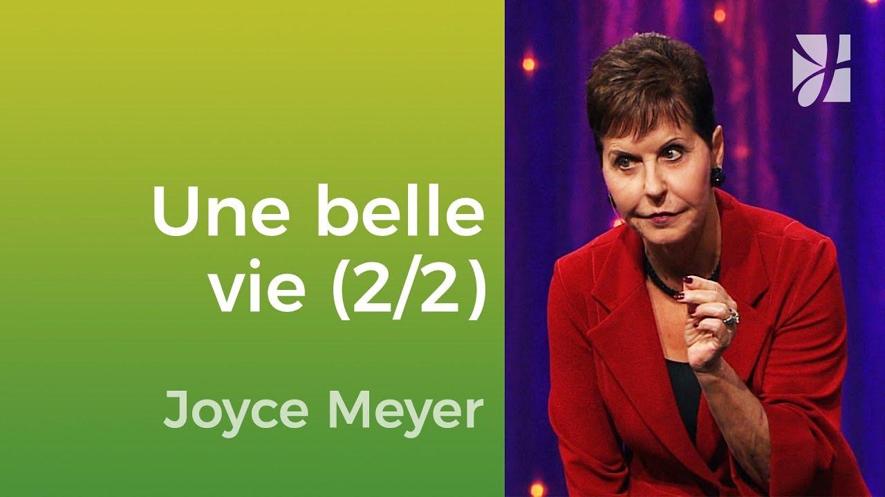 La vie que vous avez toujours voulue (2/2) - Joyce Meyer - Vivre au quotidien