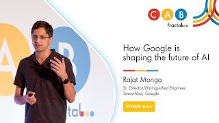 How Google is shaping the future of AI by Rajat Monga