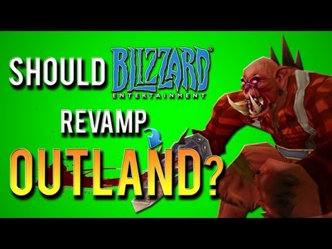 Should World Of Warcraft Revamp Outland/Northrend?