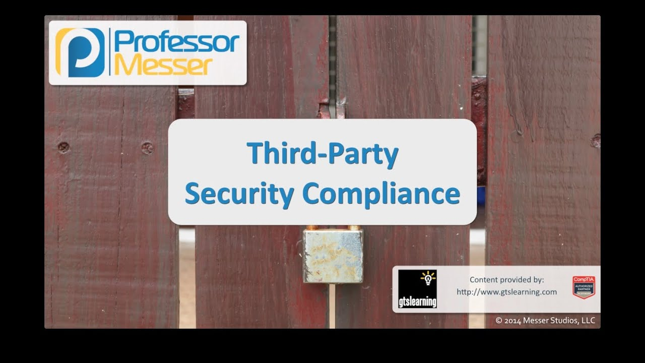 Third-Party Security Compliance - CompTIA Security+ SY0-401: 2.2
