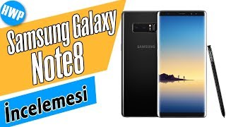 Samsung Galaxy Note 8 İncelemesi