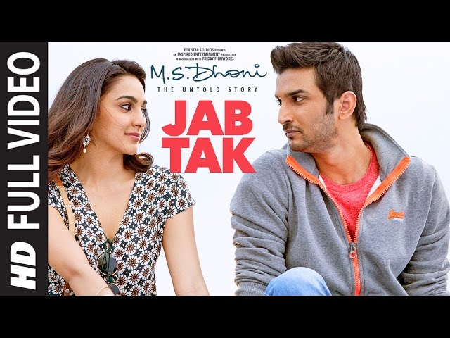 JAB TAK Full Video | M.S. DHONI -THE UNTOLD STORY | Armaan Malik, Amaal Mallik |Sushant Singh Rajput