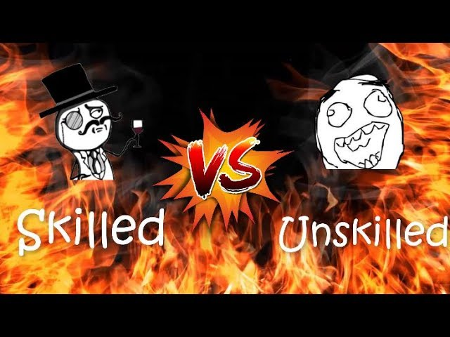 Skilled Gamers VS Unskilled Gamers