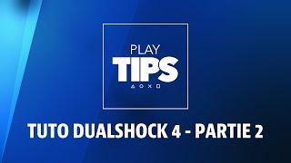 PlayTIPS #03 - Tuto manette : réglez les paramètres de votre DUALSHOCK 4 - Partie 2