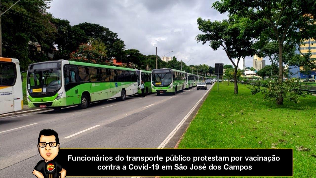 Funcionários do transporte público protestam por vacinação contra a Covid-19 em São José dos Campos