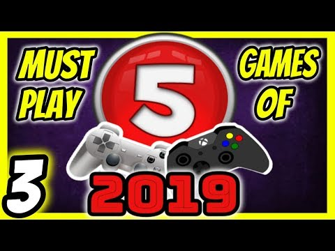 5 Must Play Games In 2019 [3]