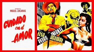 Pedro Infante: Cuidado con el Amor - Pelicula Completa