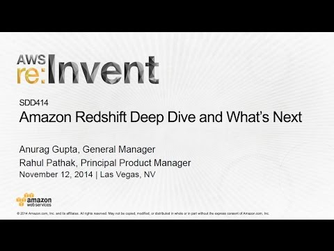 AWS re:Invent 2014 | (SDD414) Amazon Redshift Deep Dive and What's Next