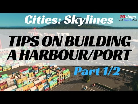 Cities: Skylines - Tips on Building a Cargo Harbour/Port (Pa