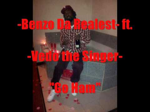 "Benzo Da Realest ft. Vedo the Singer ""Go Ham"""