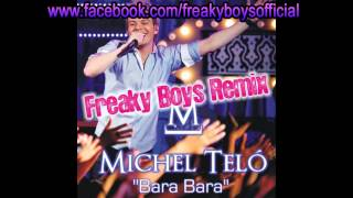 Michel Telo Bara Bara Freaky Boys Remix.mp3