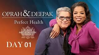 Day 1 | 21-DAY of Perfect Health OPRAH & DEEPAK MEDITATION CHALLENGE