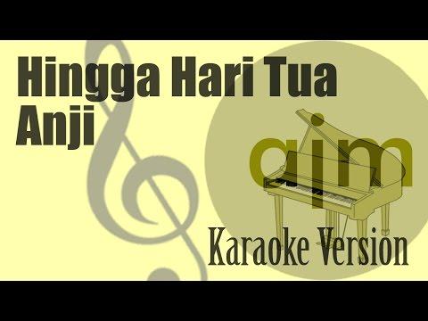 Anji - Hingga Hari Tua Karaoke | Ayjeeme Karaoke