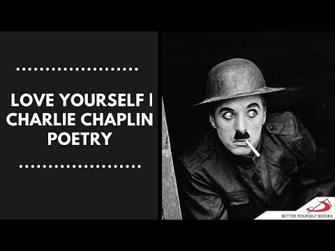 Love Yourself | Charlie Chaplin Poetry
