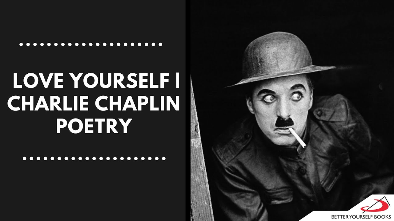 Love Yourself Charlie Chaplin Poetry