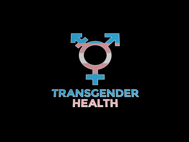 The Health Connection - Transgender Health