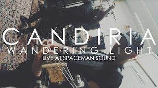 Candiria – Wandering Light (Live at Spaceman Sound)