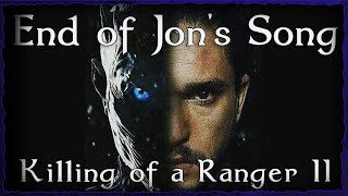 The End of Jon's Song: Killing of a Ranger Part 2 | GoT S8 Theory