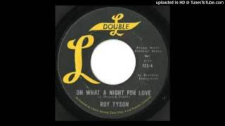Roy Tyson - Oh What a Night for Love - 1963