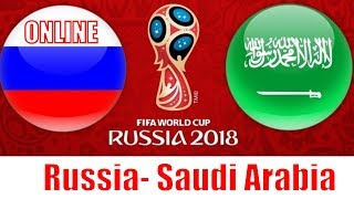Russia - Saudi Arabia 06/14/2018- live World Cup