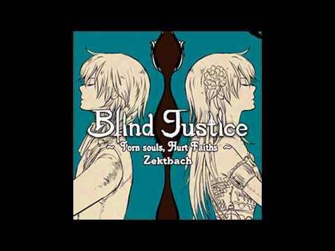 Zektbach - Blind Justice ~Torn souls, Hurt Faiths~「LONG」