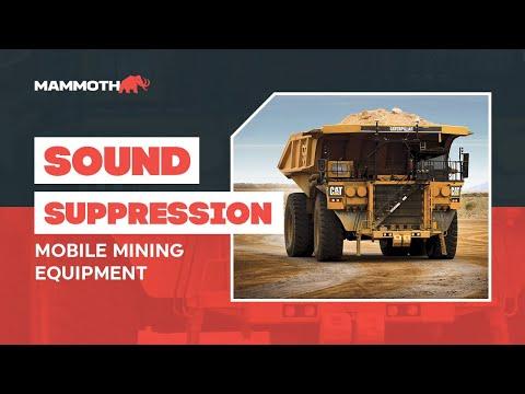 Sound Suppression - Mobile Mining Equipment