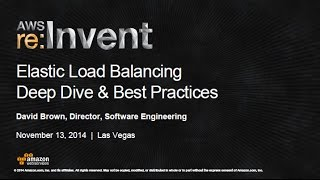 AWS re:Invent 2014 | (SDD423) Elastic Load Balancing Deep Dive and Best Practices