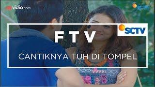 FTV SCTV - Cantiknya Tuh di Tompel
