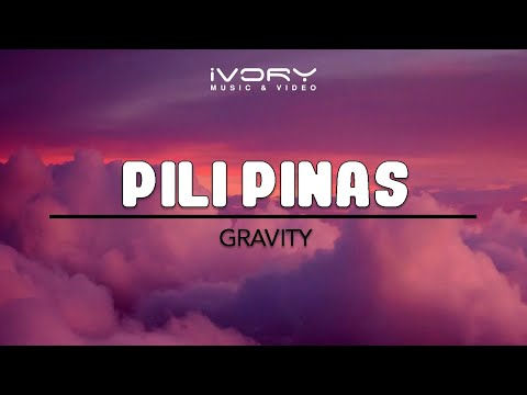 Gravity | Pili Pinas | Official Lyric Video