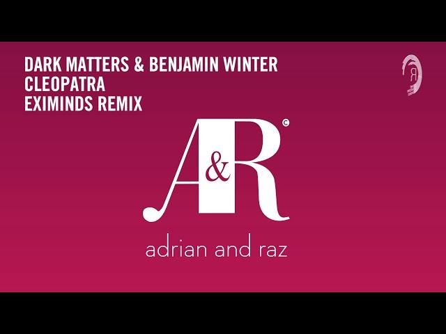 Dark Matters & Benjamin Winter - Cleopatra (Eximinds Remix) [RNM CLASSICS]