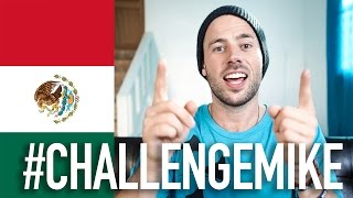 MEXICO: #ChallengeMike Project!