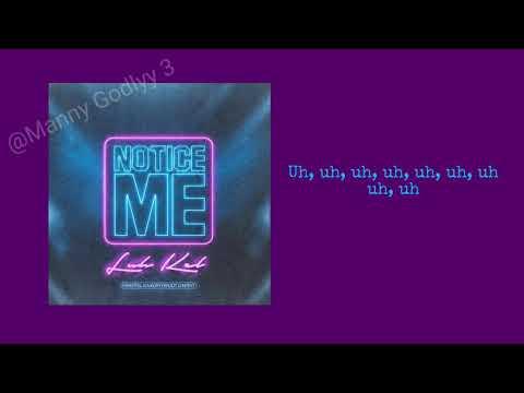 Luh Kel - Notice Me (Lyrics) [Official Audio]