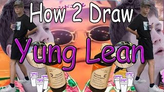 How To Draw Yung Lean - Drawing Dynamics - EP 22 SE 02