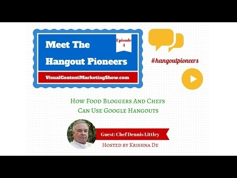 How Chefs And Food Bloggers Can Use Google Hangouts To Promote Their Expertise And Recipes