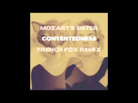 Mozart's Sister - Contentedness - (French Fox Remix)